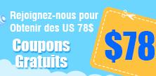 Rejoignez-nous pour Obtenir des Coupons Gratuits US78 $