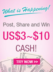 Post, Share and Win US$3~$10 CASH!