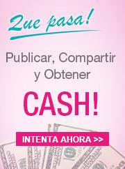 Publicar, compartir y Obtener CASH!