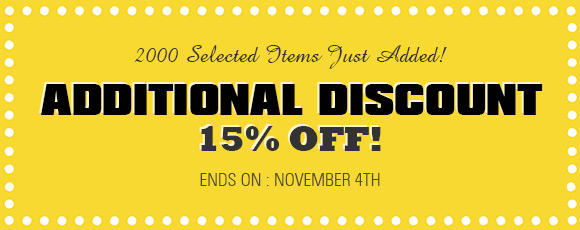 Additional Discount! 2000 Selected Items Just Added! 15% OFF!