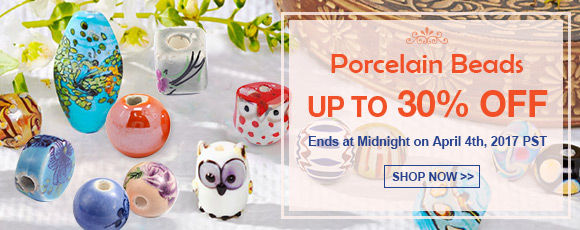 Porcelain Beads Up To 30% OFF Ends at Midnight on April 4th, 2017 PST