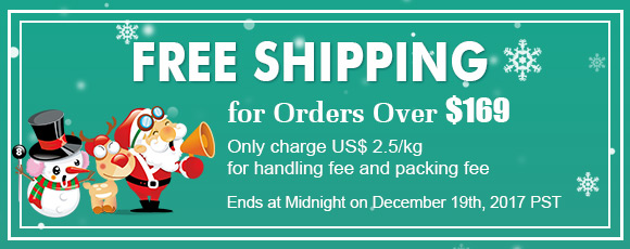 Free Shipping for Orders Over $169 Only charge US$ 2.5/kg for handling fee and packing fee