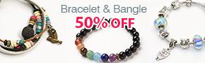 Bracelet & Bangle 50% OFF