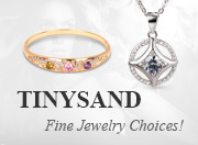 TinySand Fine Jewelry Choices!