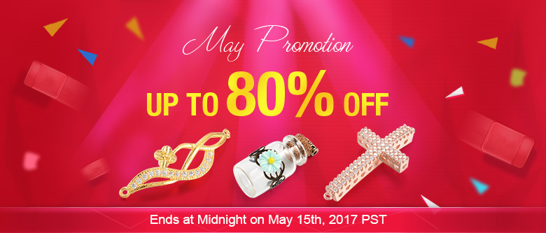 May Promotion Up To 80% OFF Ends at Midnight on May 15th, 2017 PST