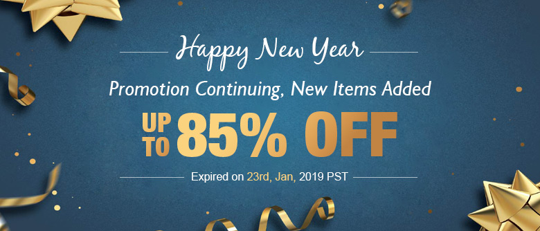 Happy New Year Promotion Continuing, New Items Added Up To 85% OFF