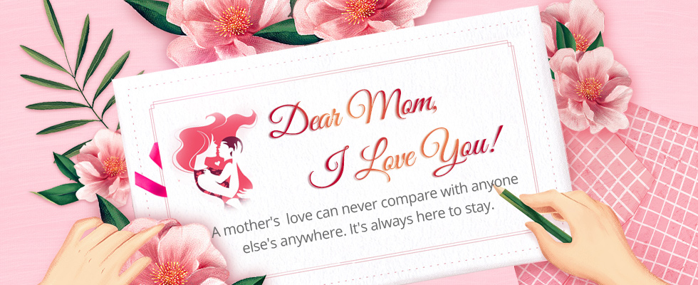 Dear Mom, I Love You! A mother love can never compare woth anyone else's anywhere. It's always here to stay.