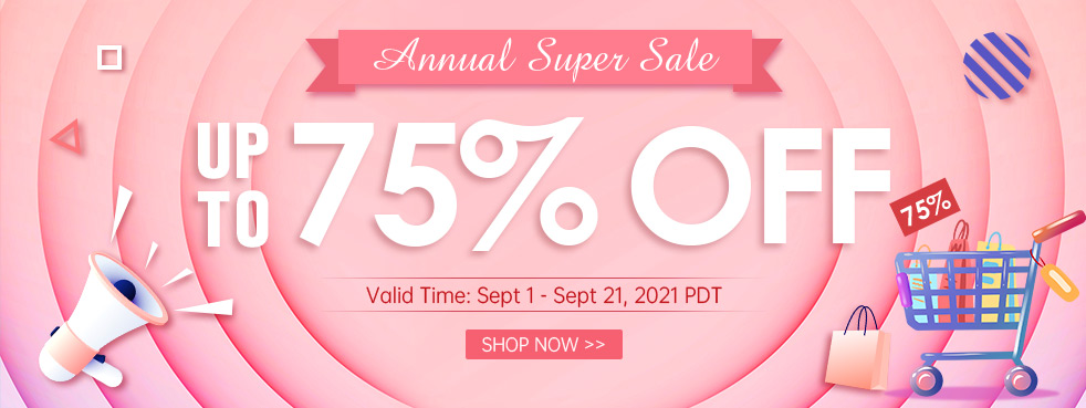 Annual Super Sale Up to 75% OFF
